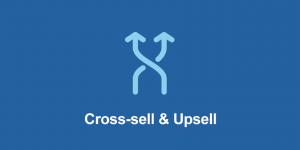 nâng cao giá trị đơn hàng upsell và cross-sell